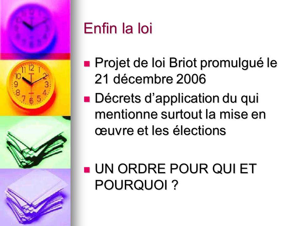 Enfin la loi Projet de loi Briot promulgué le 21 décembre 2006