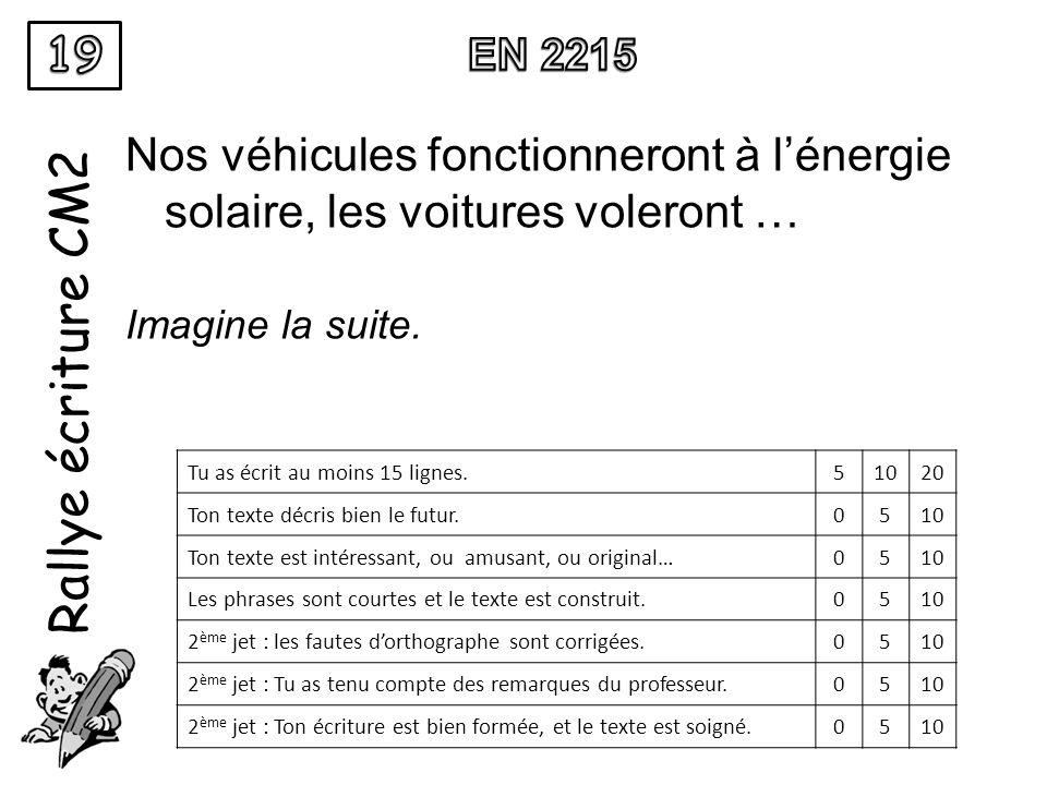 19 EN 2215. Rallye écriture CM2. Nos véhicules fonctionneront à l'énergie solaire, les voitures voleront …