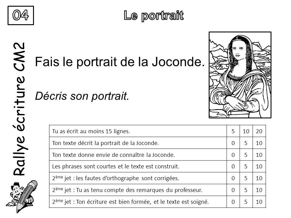 Rallye écriture CM2 04 Fais le portrait de la Joconde. Le portrait