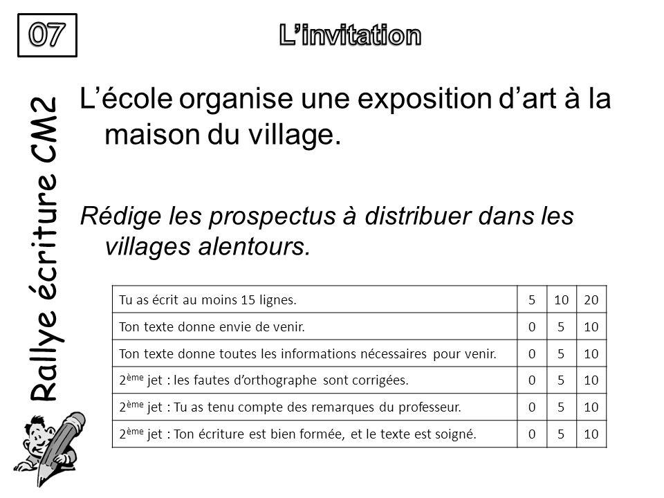 07 L'invitation. Rallye écriture CM2. L'école organise une exposition d'art à la maison du village.