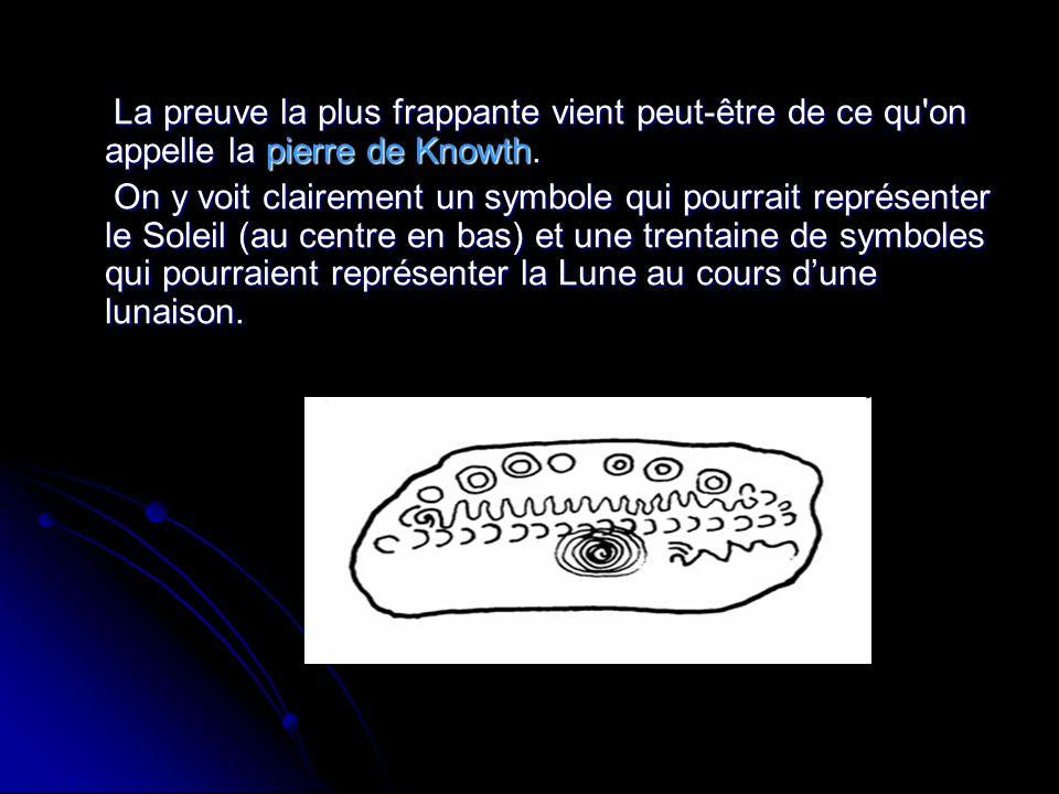 La preuve la plus frappante vient peut-être de ce qu on appelle la pierre de Knowth.