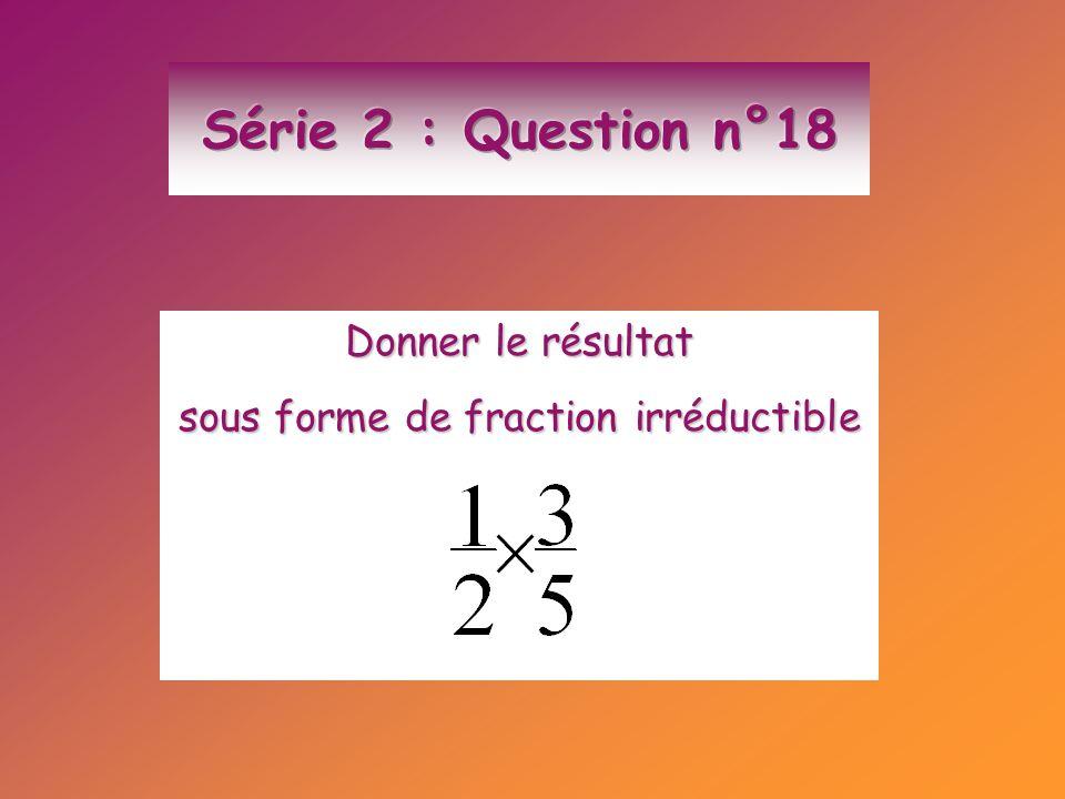 sous forme de fraction irréductible