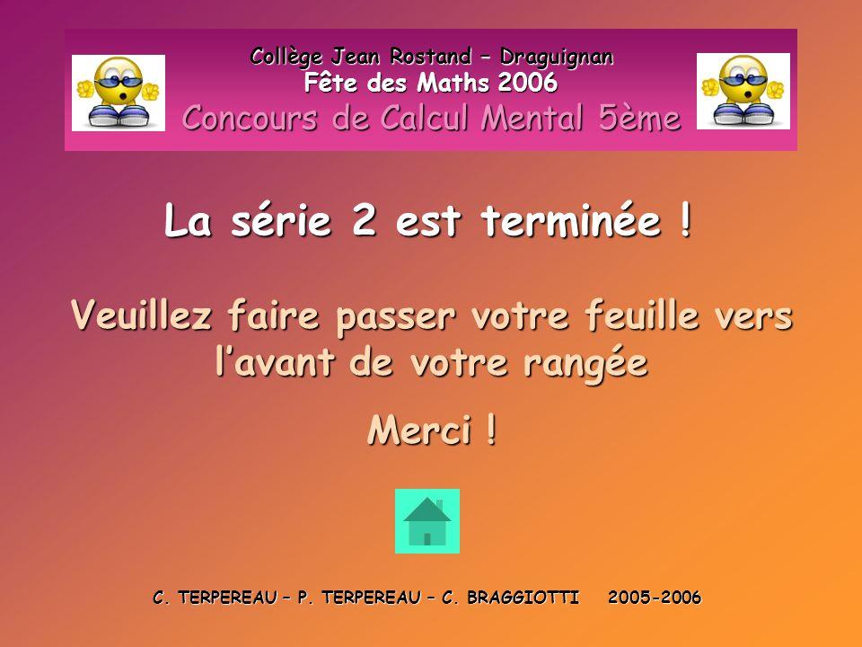 Collège Jean Rostand – Draguignan Fête des Maths 2006 Concours de Calcul Mental 5ème