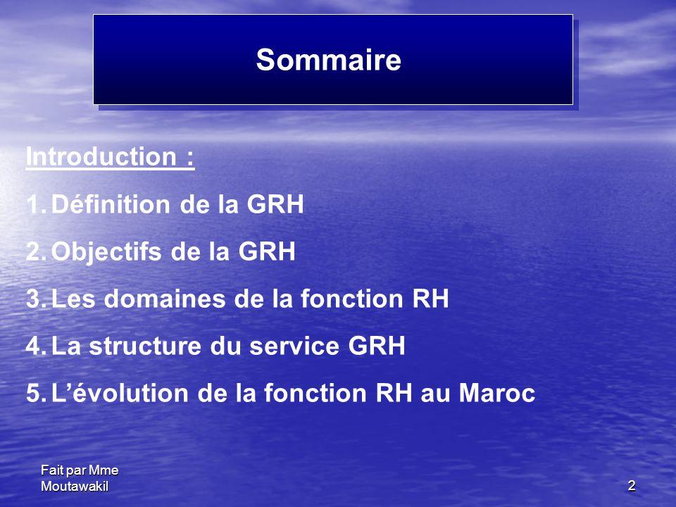 Sommaire Introduction : Définition de la GRH Objectifs de la GRH