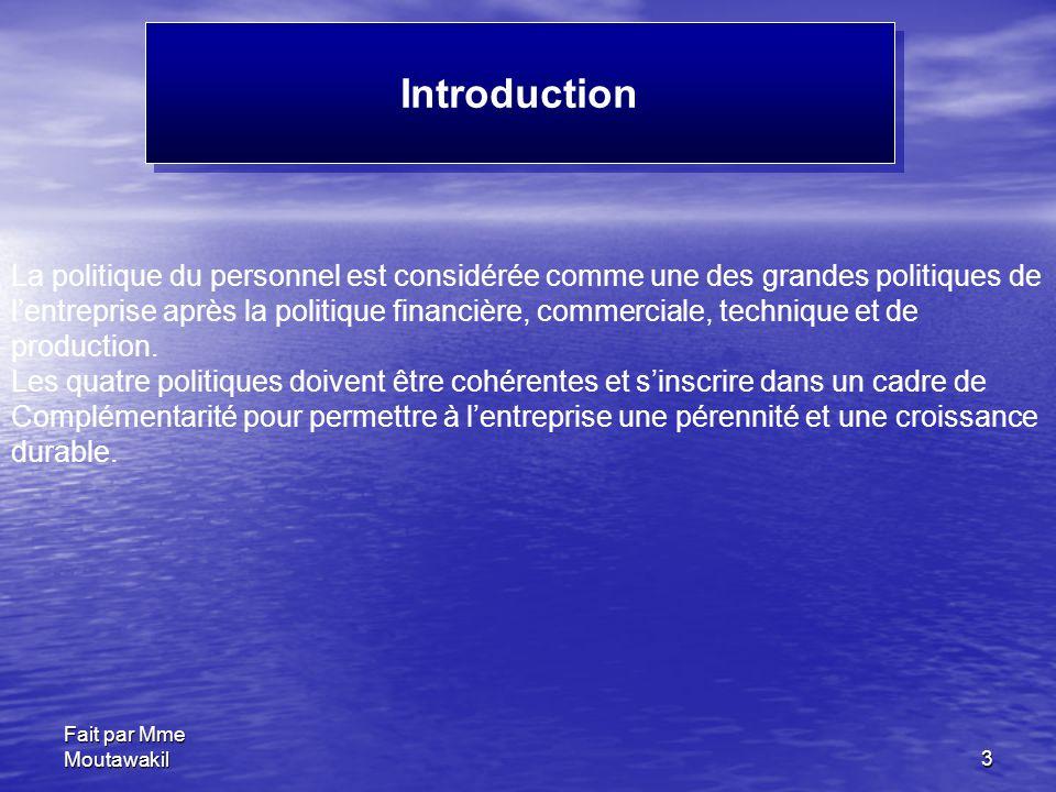 Introduction La politique du personnel est considérée comme une des grandes politiques de.