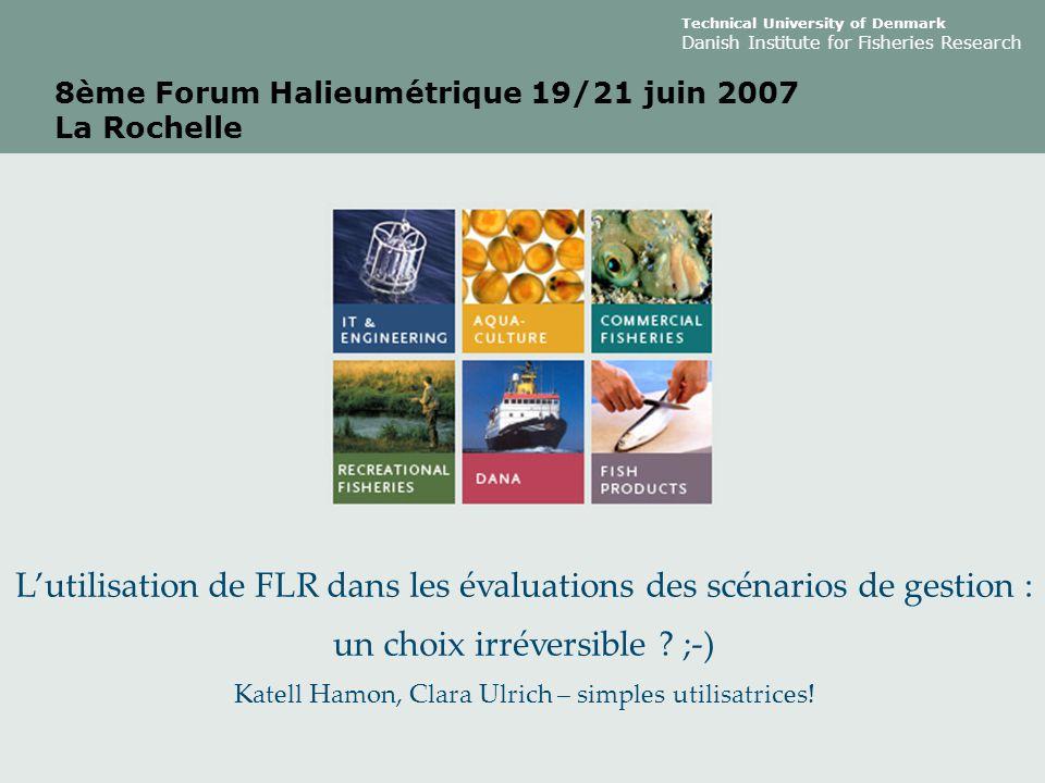 8ème Forum Halieumétrique 19/21 juin 2007 La Rochelle