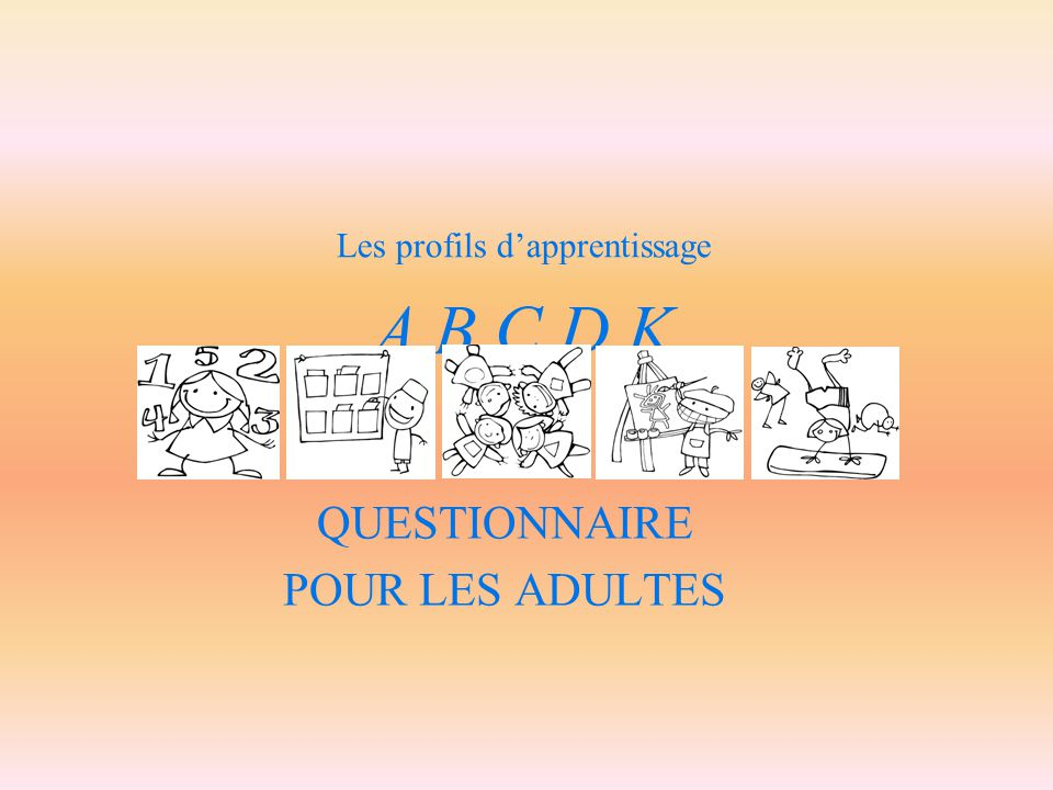 Les profils d'apprentissage A B C D K