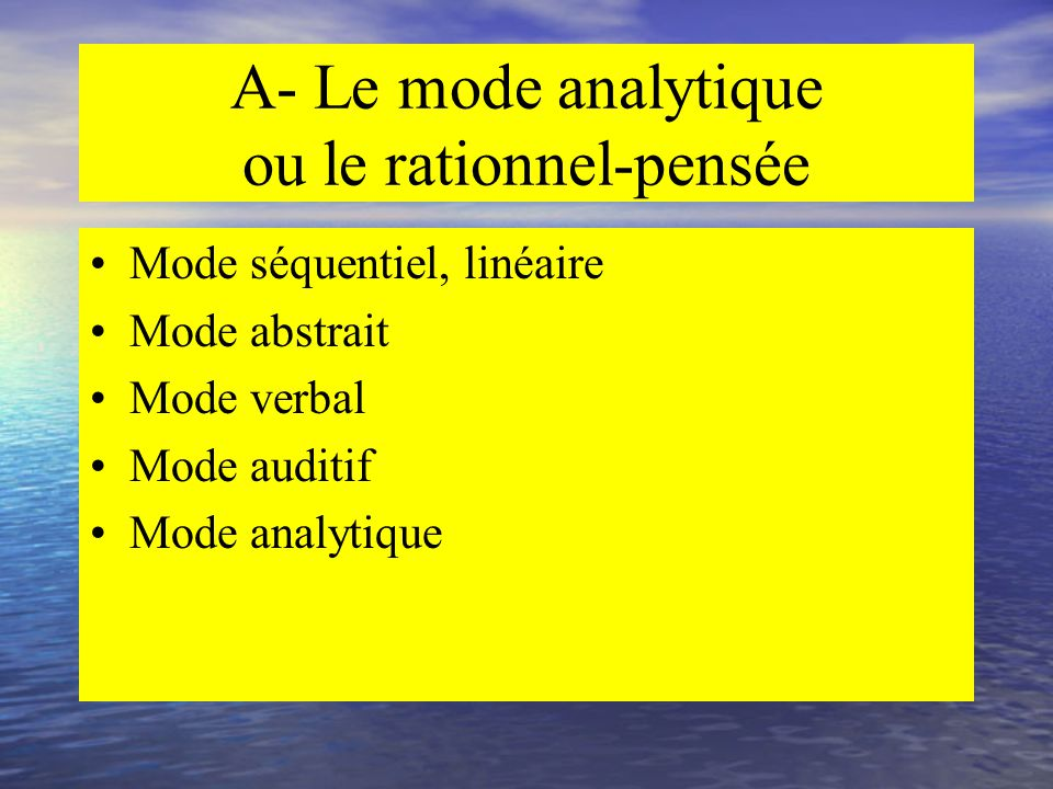 A- Le mode analytique ou le rationnel-pensée