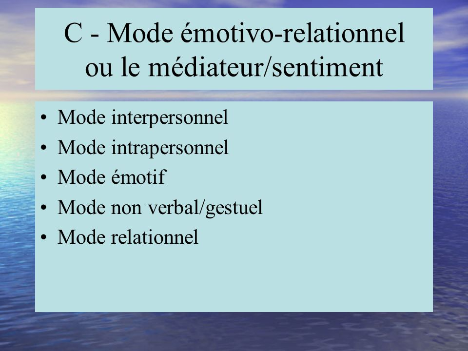 C - Mode émotivo-relationnel ou le médiateur/sentiment