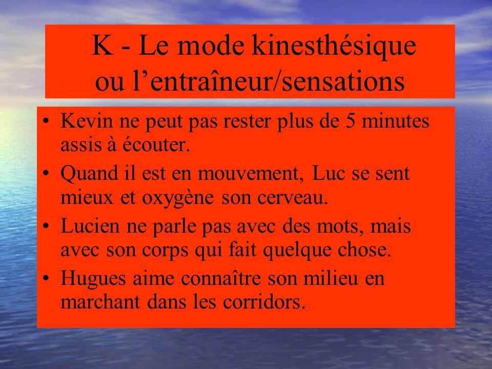 K - Le mode kinesthésique ou l'entraîneur/sensations