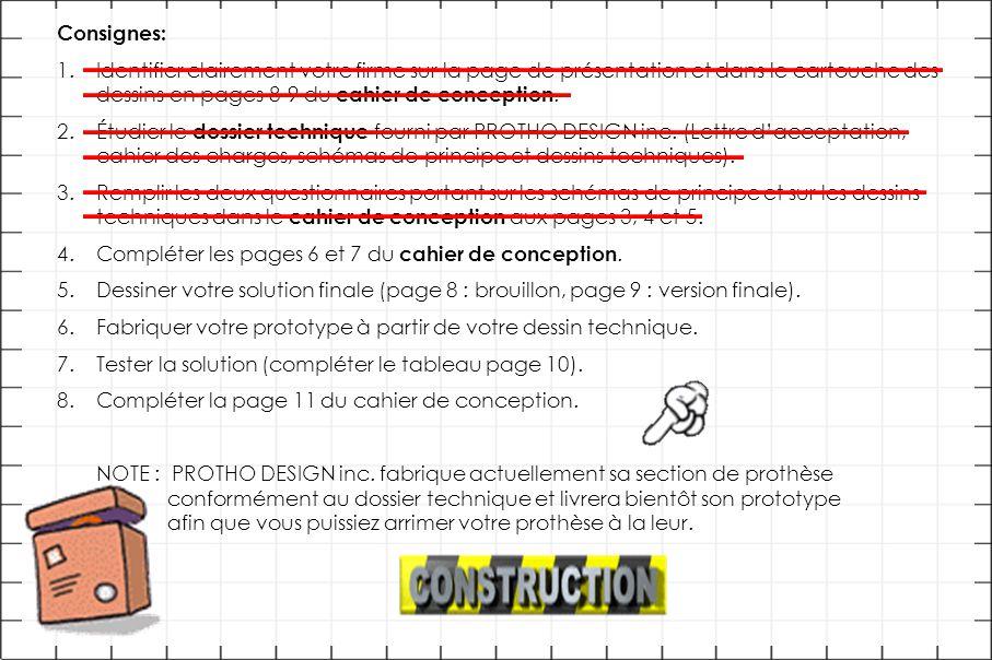 Consignes: Identifier clairement votre firme sur la page de présentation et dans le cartouche des dessins en pages 8-9 du cahier de conception.