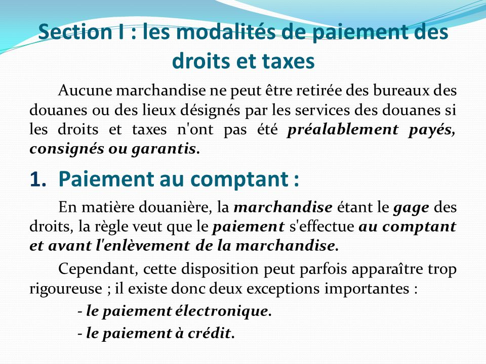 Section I : les modalités de paiement des droits et taxes