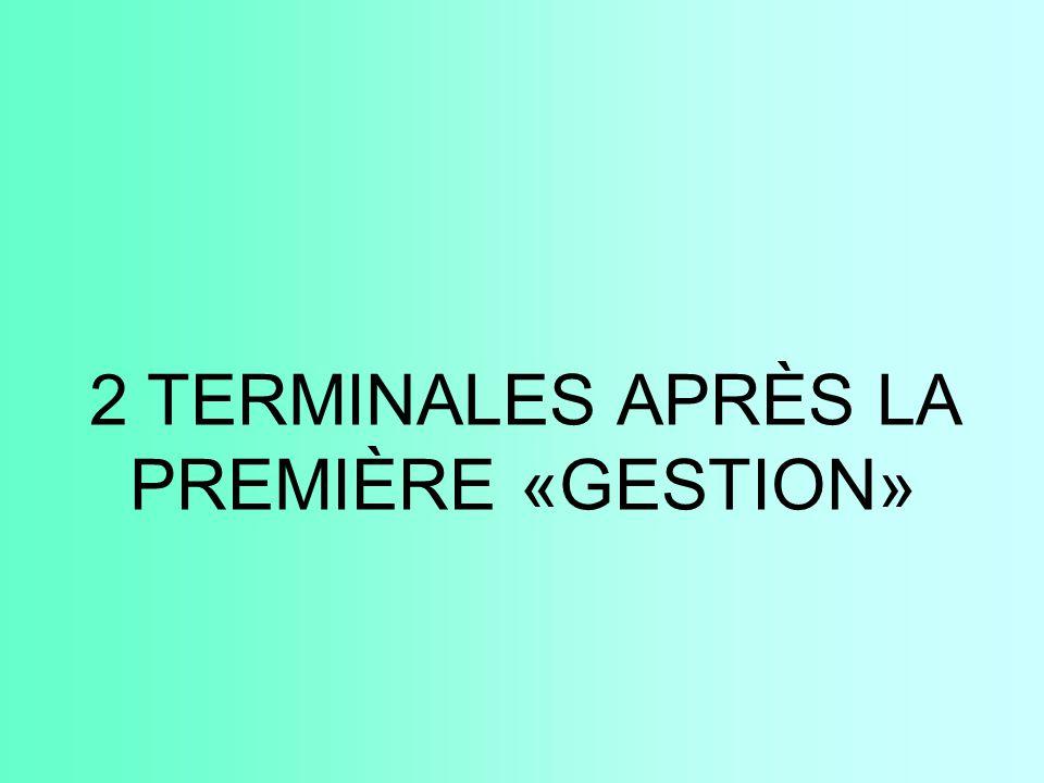 2 TERMINALES APRÈS LA PREMIÈRE «GESTION»
