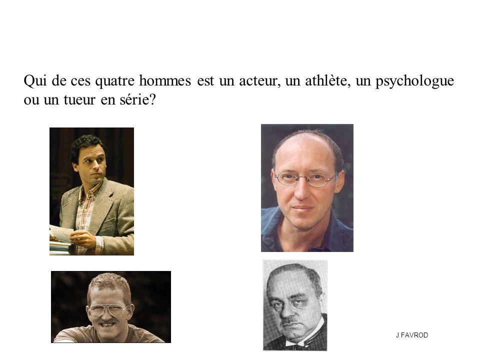 Qui de ces quatre hommes est un acteur, un athlète, un psychologue ou un tueur en série