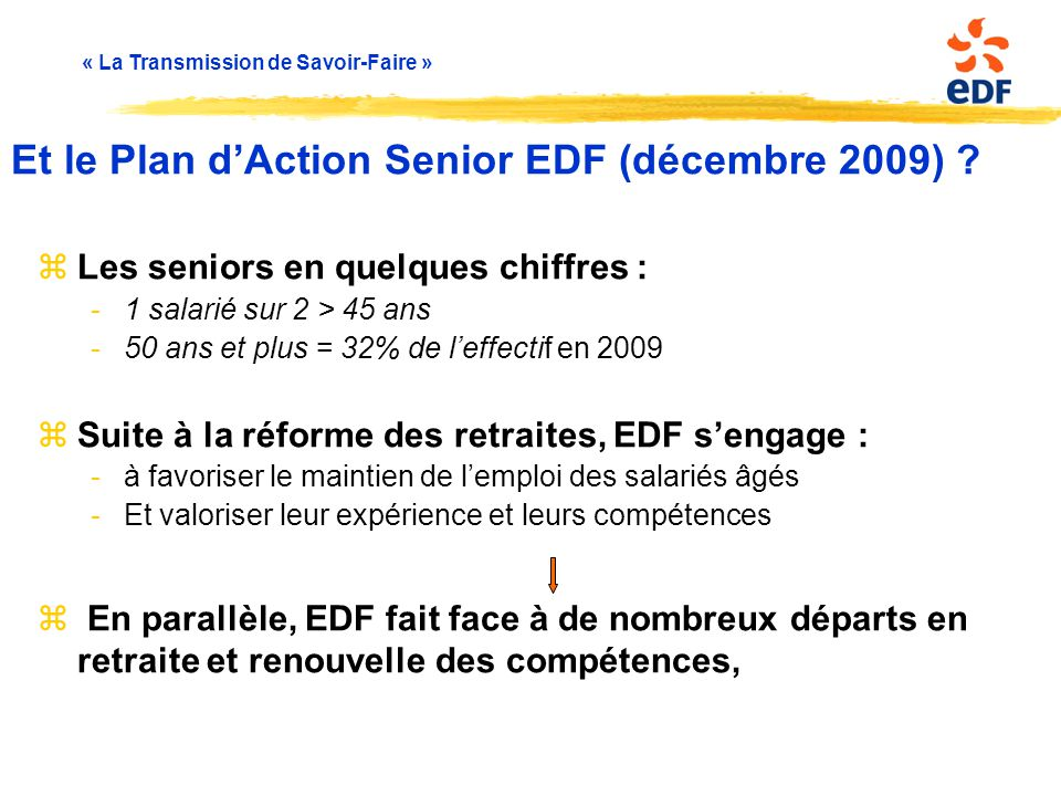 Et le Plan d'Action Senior EDF (décembre 2009)
