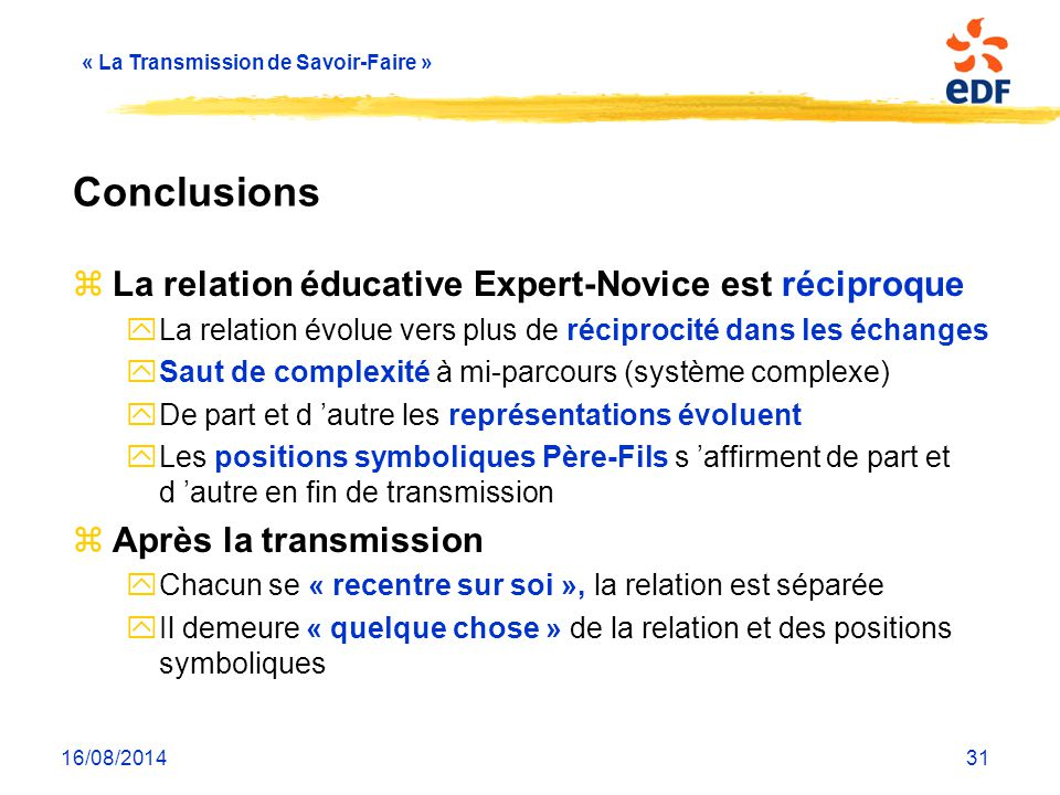 Conclusions La relation éducative Expert-Novice est réciproque