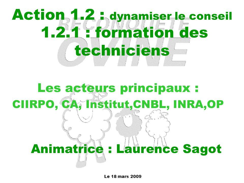 Action 1.2 : dynamiser le conseil 1.2.1 : formation des techniciens