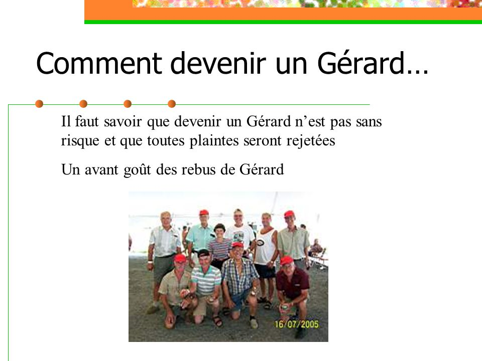 Comment devenir un Gérard…