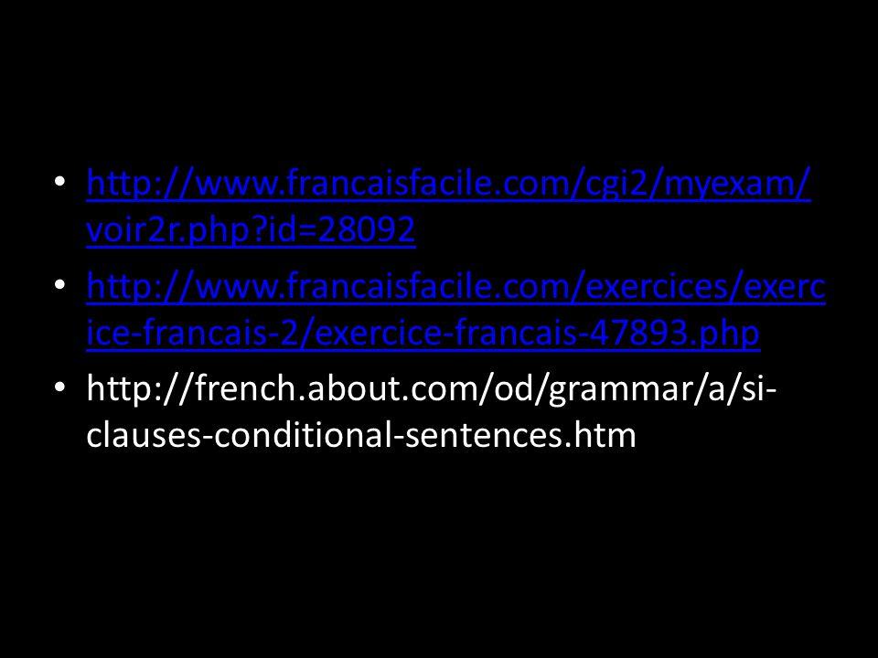 http://www.francaisfacile.com/cgi2/myexam/voir2r.php id=28092 http://www.francaisfacile.com/exercices/exercice-francais-2/exercice-francais-47893.php.