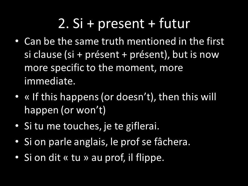 2. Si + present + futur