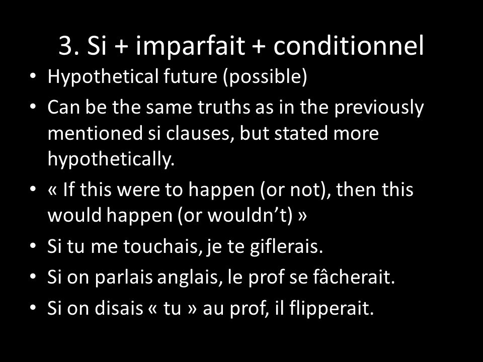 3. Si + imparfait + conditionnel