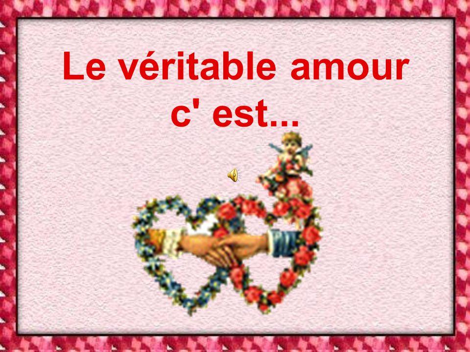 Le véritable amour c est...