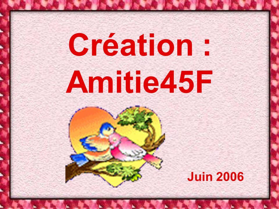 Création : Amitie45F Juin 2006