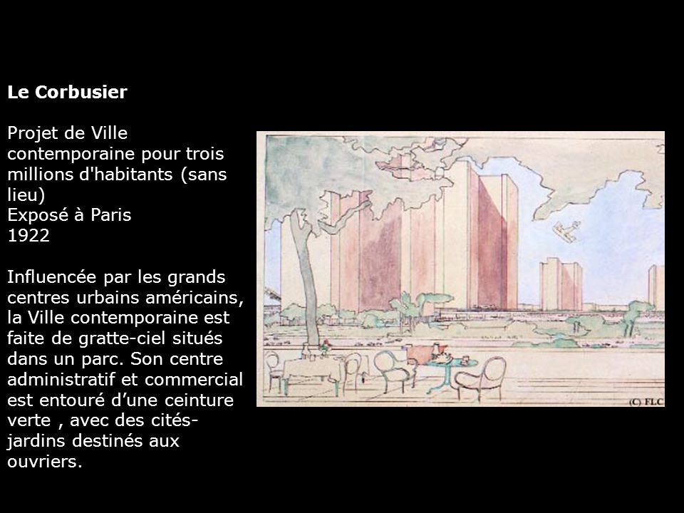 Le Corbusier Projet de Ville contemporaine pour trois millions d habitants (sans lieu) Exposé à Paris.