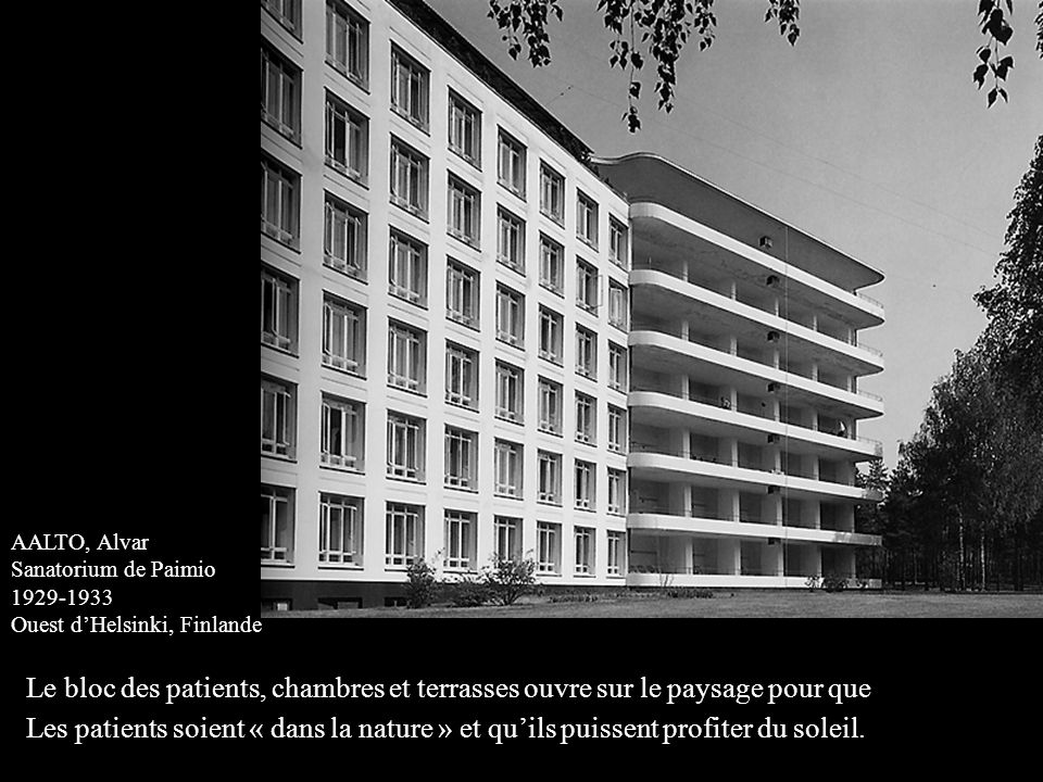 AALTO, Alvar Sanatorium de Paimio. 1929-1933. Ouest d'Helsinki, Finlande.