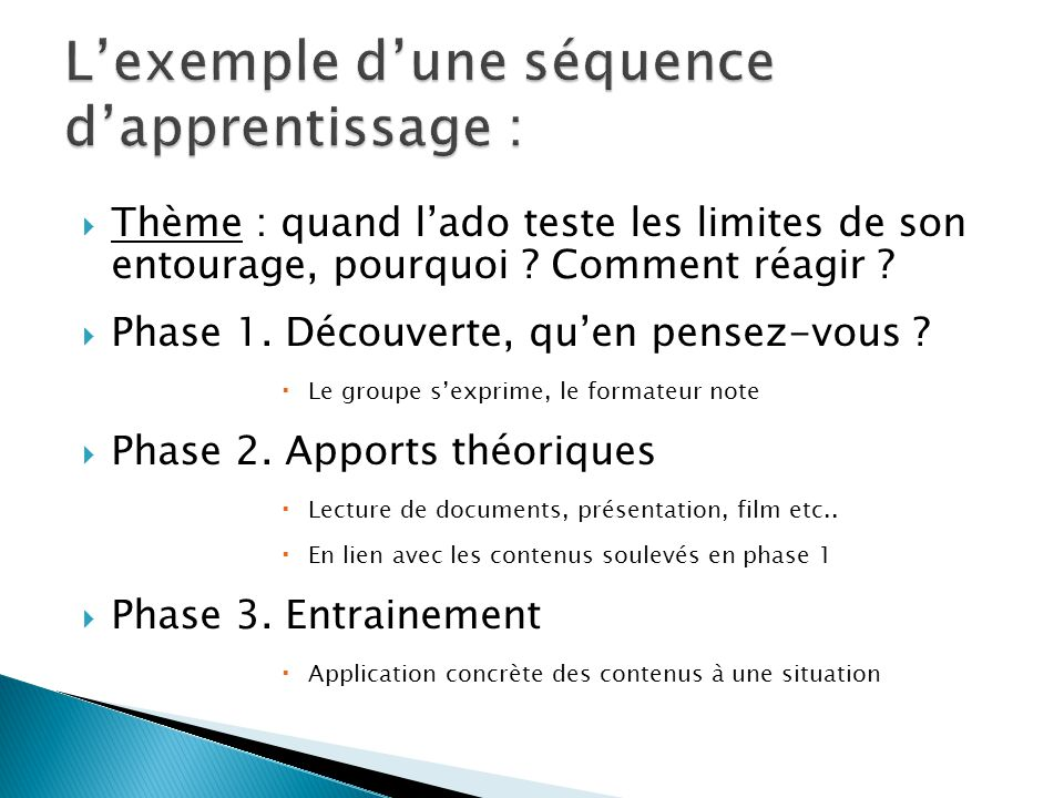 L'exemple d'une séquence d'apprentissage :