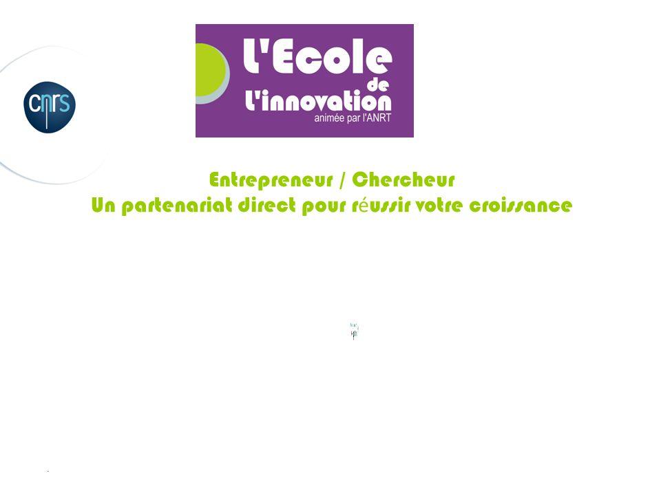 Entrepreneur / Chercheur Un partenariat direct pour réussir votre croissance