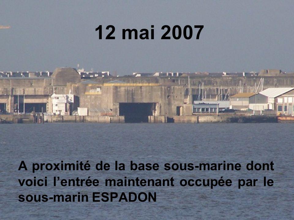 12 mai 2007 A proximité de la base sous-marine dont voici l'entrée maintenant occupée par le sous-marin ESPADON.