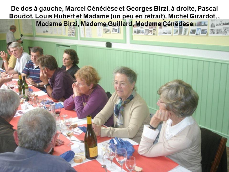 De dos à gauche, Marcel Cénédèse et Georges Birzi, à droite, Pascal Boudot, Louis Hubert et Madame (un peu en retrait), Michel Girardot, , Madame Birzi, Madame Guillard, Madame Cénédèse