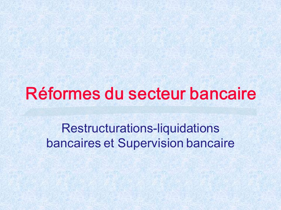 Réformes du secteur bancaire