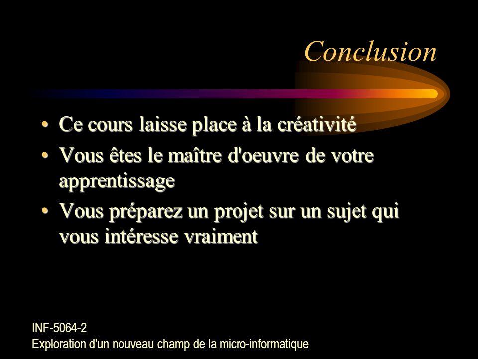 Conclusion Ce cours laisse place à la créativité