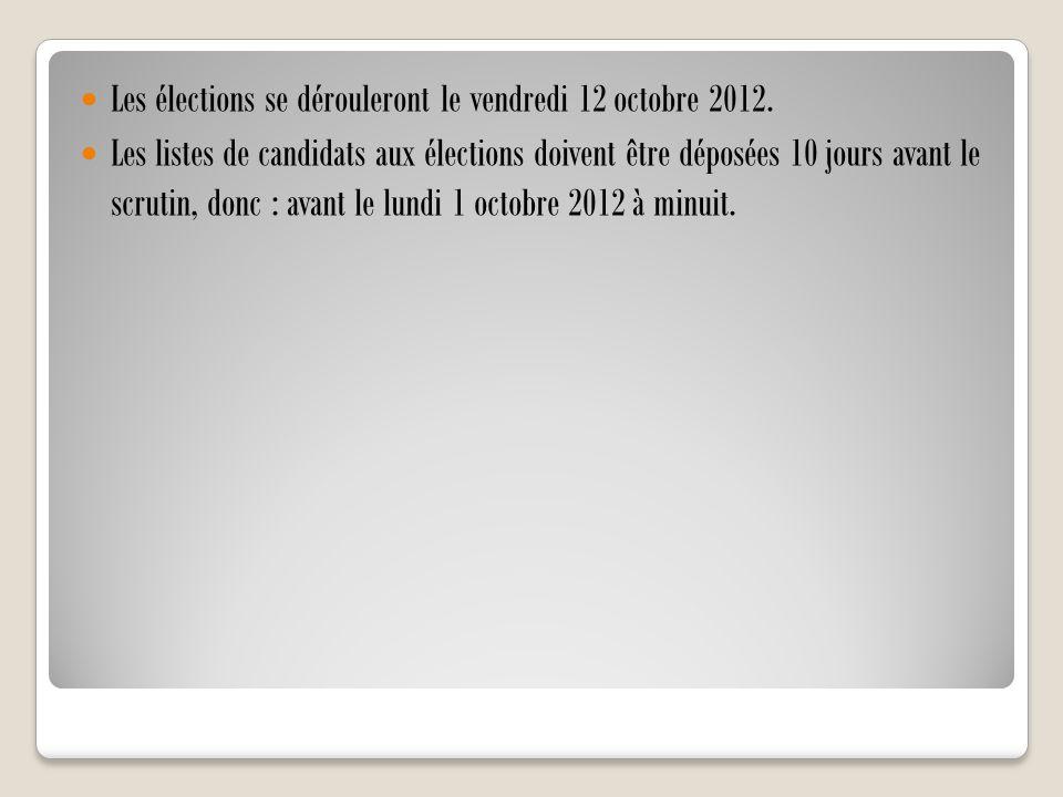 Les élections se dérouleront le vendredi 12 octobre 2012.