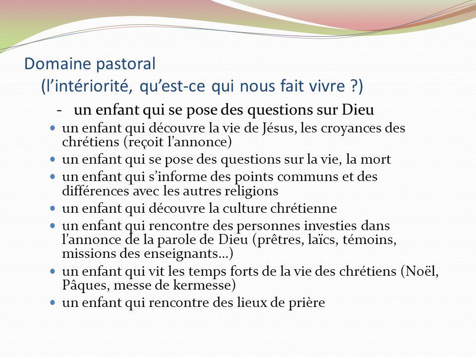 Domaine pastoral (l'intériorité, qu'est-ce qui nous fait vivre )