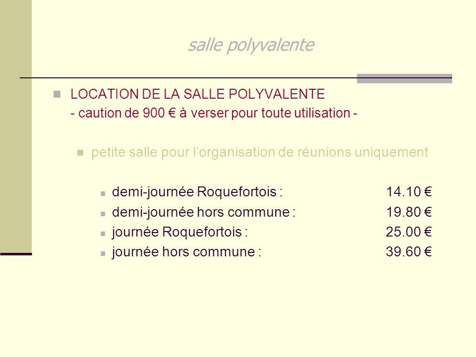 salle polyvalente LOCATION DE LA SALLE POLYVALENTE. - caution de 900 € à verser pour toute utilisation -