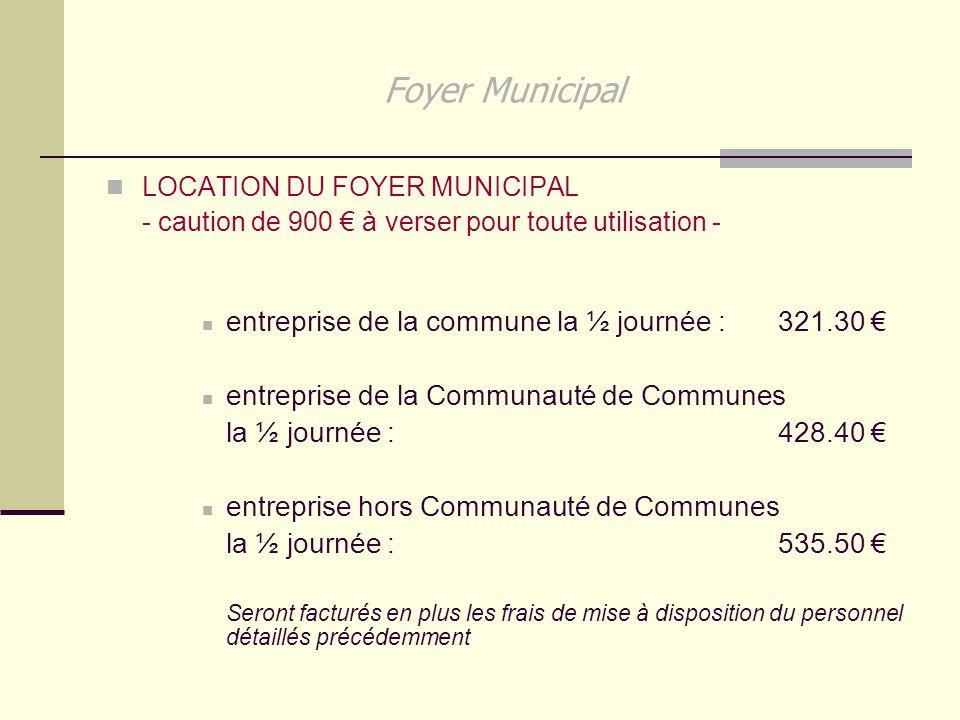 Foyer Municipal entreprise de la commune la ½ journée : 321.30 €