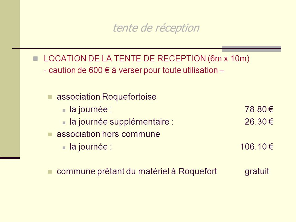 tente de réception association Roquefortoise la journée : 78.80 €