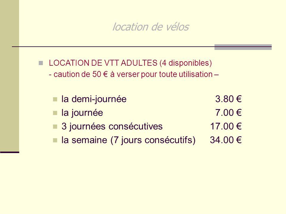 location de vélos la demi-journée 3.80 € la journée 7.00 €
