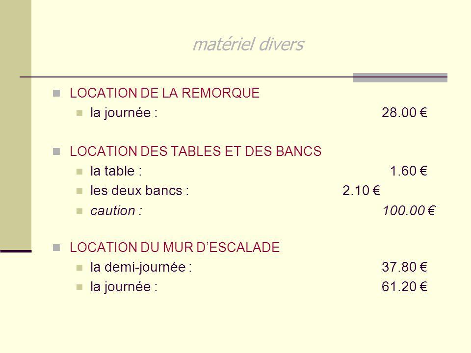 matériel divers la journée : 28.00 € la table : 1.60 €