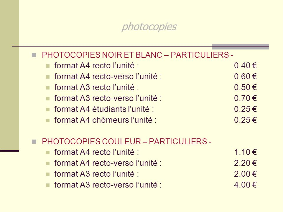 photocopies format A4 recto l'unité : 0.40 €