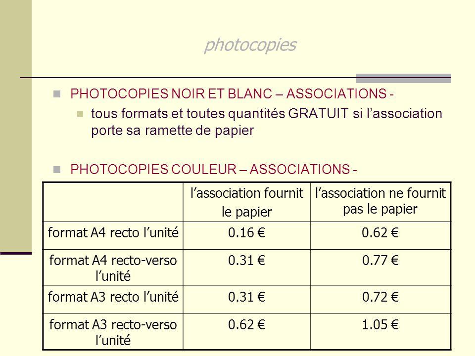 photocopies PHOTOCOPIES NOIR ET BLANC – ASSOCIATIONS - tous formats et toutes quantités GRATUIT si l'association porte sa ramette de papier.