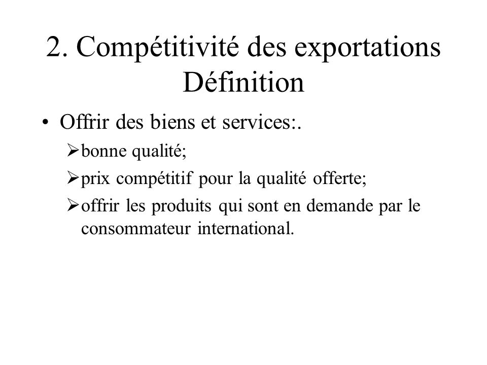 2. Compétitivité des exportations Définition