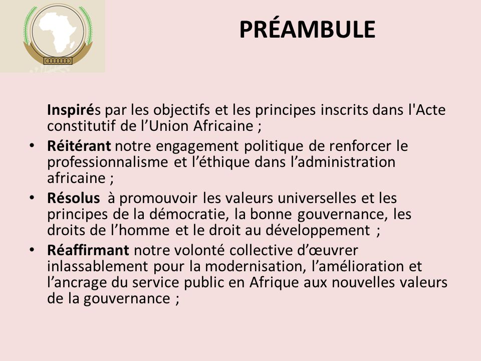 PRÉAMBULE Inspirés par les objectifs et les principes inscrits dans l Acte constitutif de l'Union Africaine ;