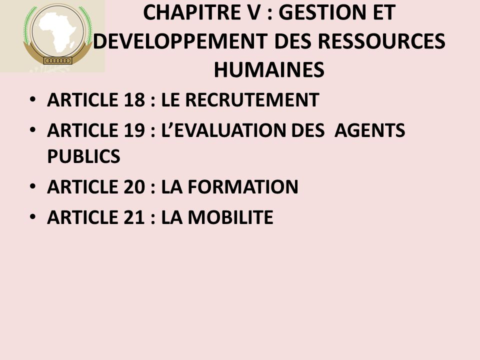 CHAPITRE V : GESTION ET DEVELOPPEMENT DES RESSOURCES HUMAINES