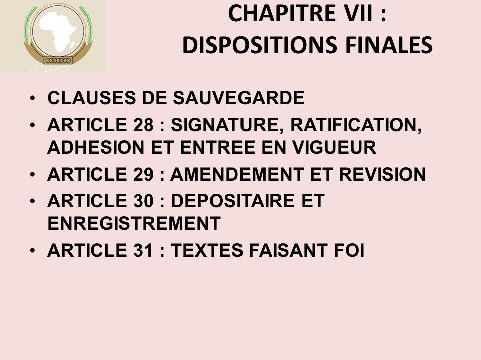CHAPITRE VII : DISPOSITIONS FINALES