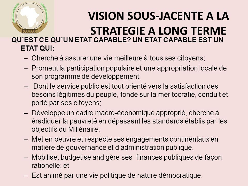 VISION SOUS-JACENTE A LA STRATEGIE A LONG TERME