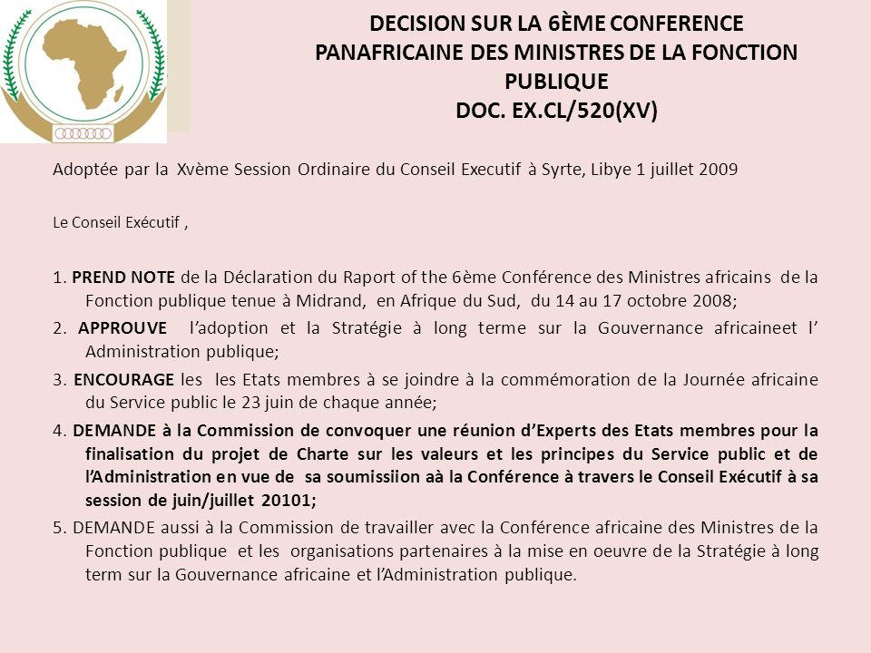 DECISION SUR LA 6ème CONFERENCE PANAFRICAINE DES MINISTRES DE LA FONCTION PUBLIQUE Doc. EX.CL/520(XV)